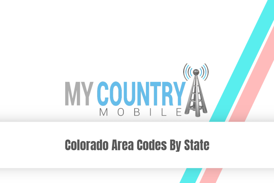 Colorado Area Codes By State - My Country Mobile