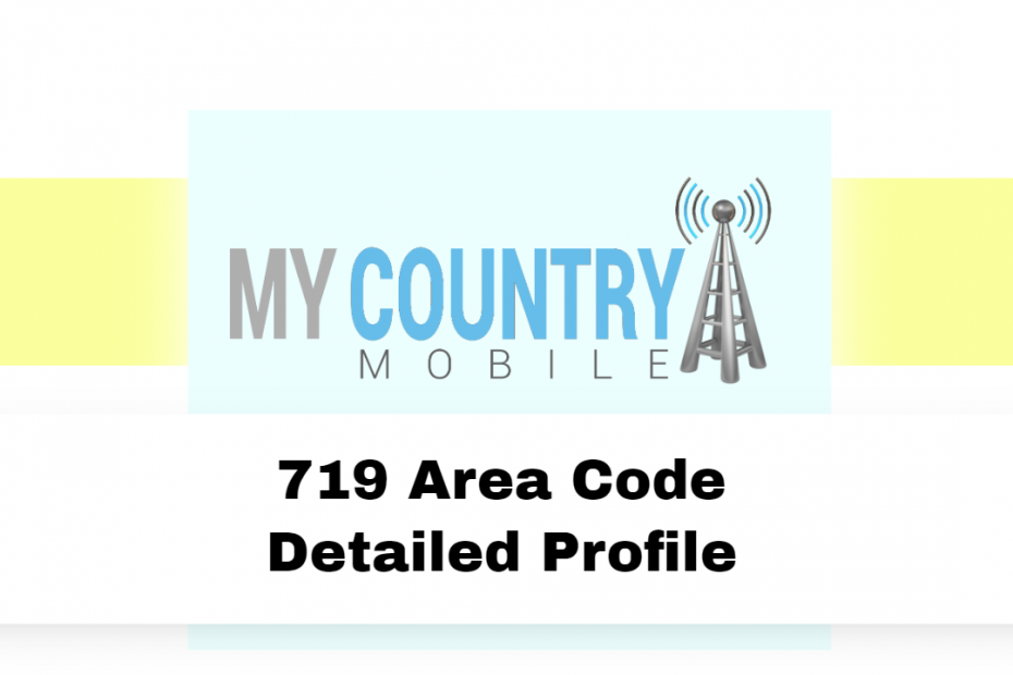 719 Area Code Detailed Profile - My Country Mobile