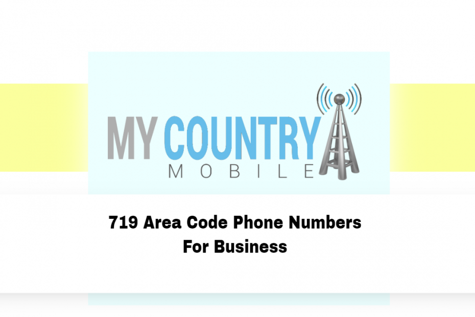 719 Area Code Phone Numbers For Business - My Country Mobile