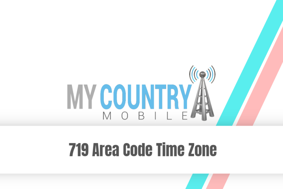 719 Area Code Time Zone - My Country Mobile