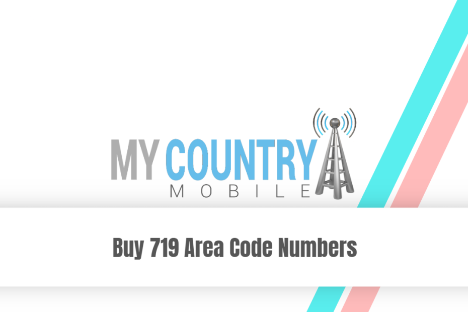 Buy 719 Area Code Numbers - My Country Mobile