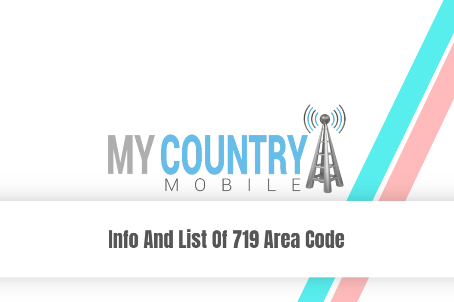 Info And List Of 719 Area Code - My Country Mobile